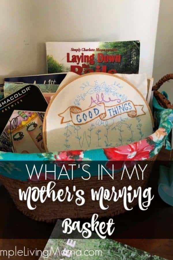 A mother's morning basket is a wonderful way for any mom to organize her morning time. Read, journal, or do a craft!