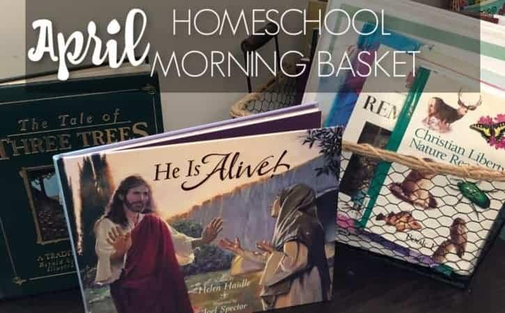 April Homeschool Morning Basket