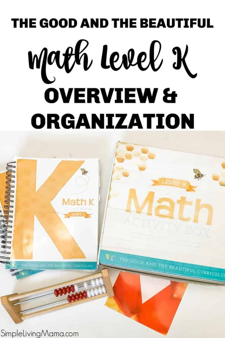 The Good and the Beautiful Level K overview and organization. Come see how we have organized Level K Math and take a peek at the curriculum!