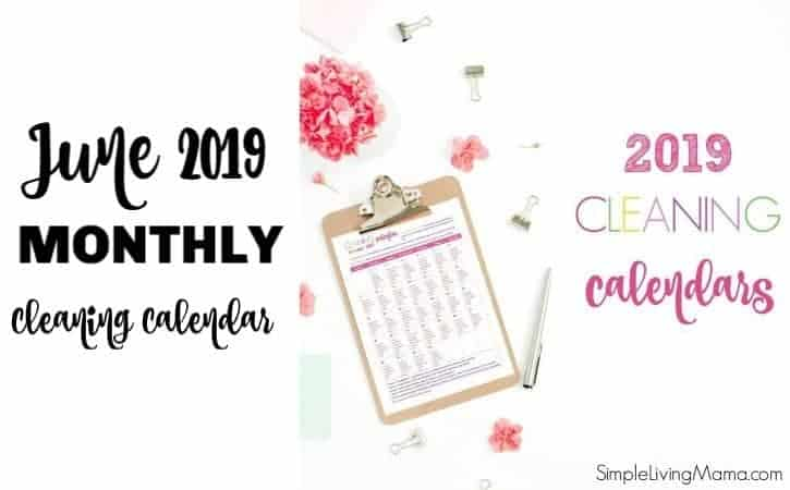 The June 2019 cleaning calendar will help you get your cleaning routine started!