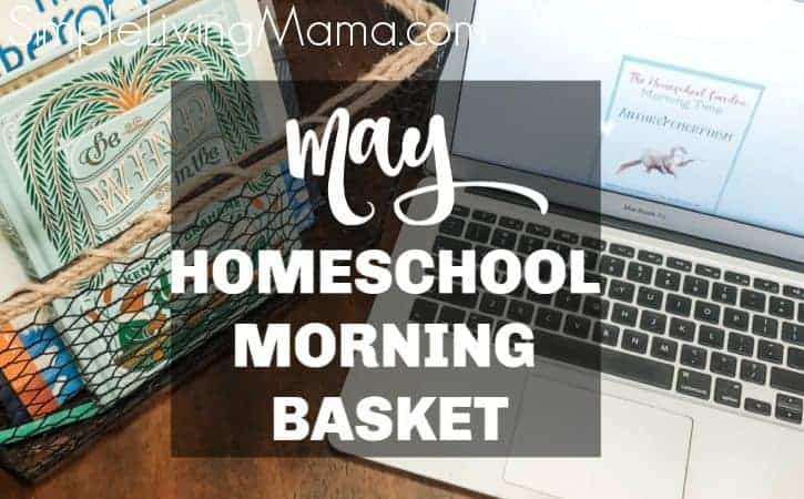May Homeschool Morning Basket
