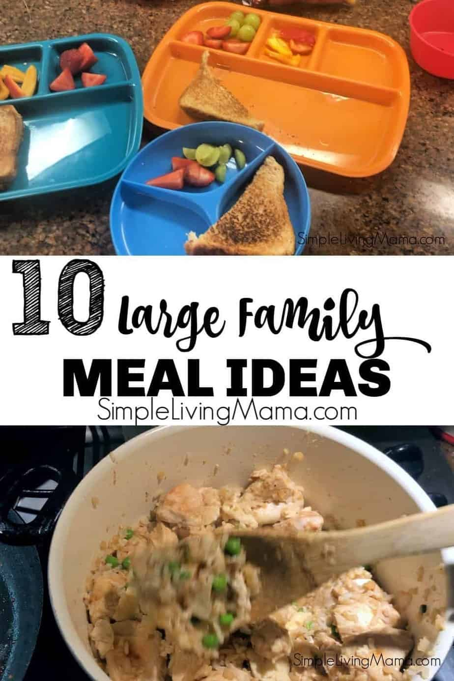 10 large family meal ideas to help with meal planning.