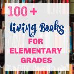 100+ living books for elementary grades for a Charlotte Mason education