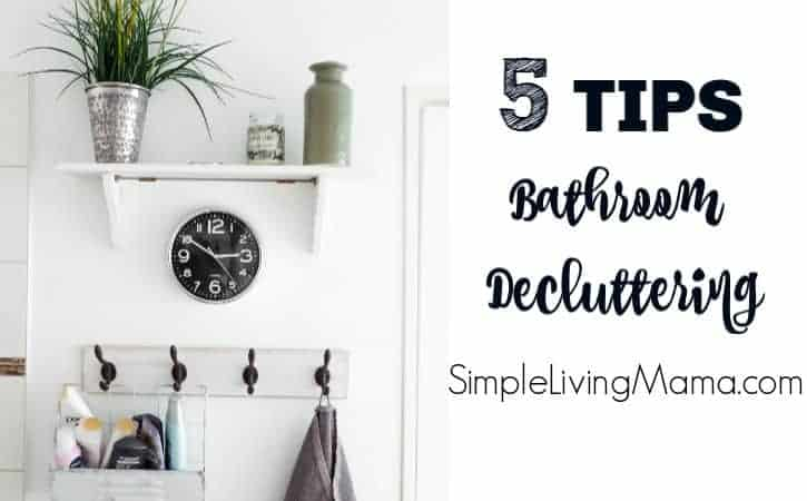 Five Tips for Bathroom Decluttering