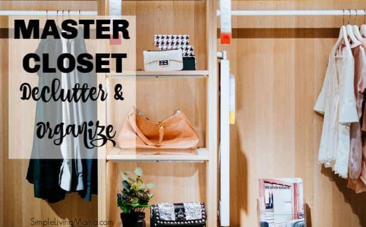 Master Closet Declutter & Organization