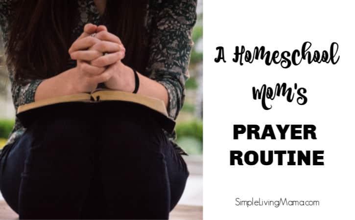 Homeschool Mom Prayer Routine