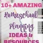 10+ amazing homeschool planning ideas