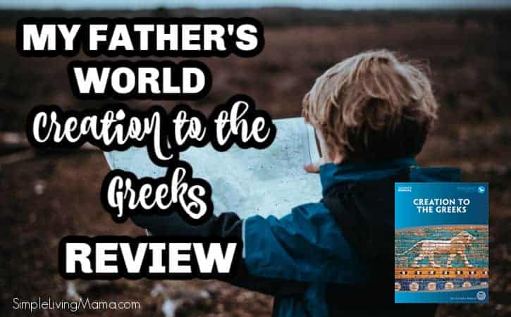 My Father's World Creation to the Greeks Review