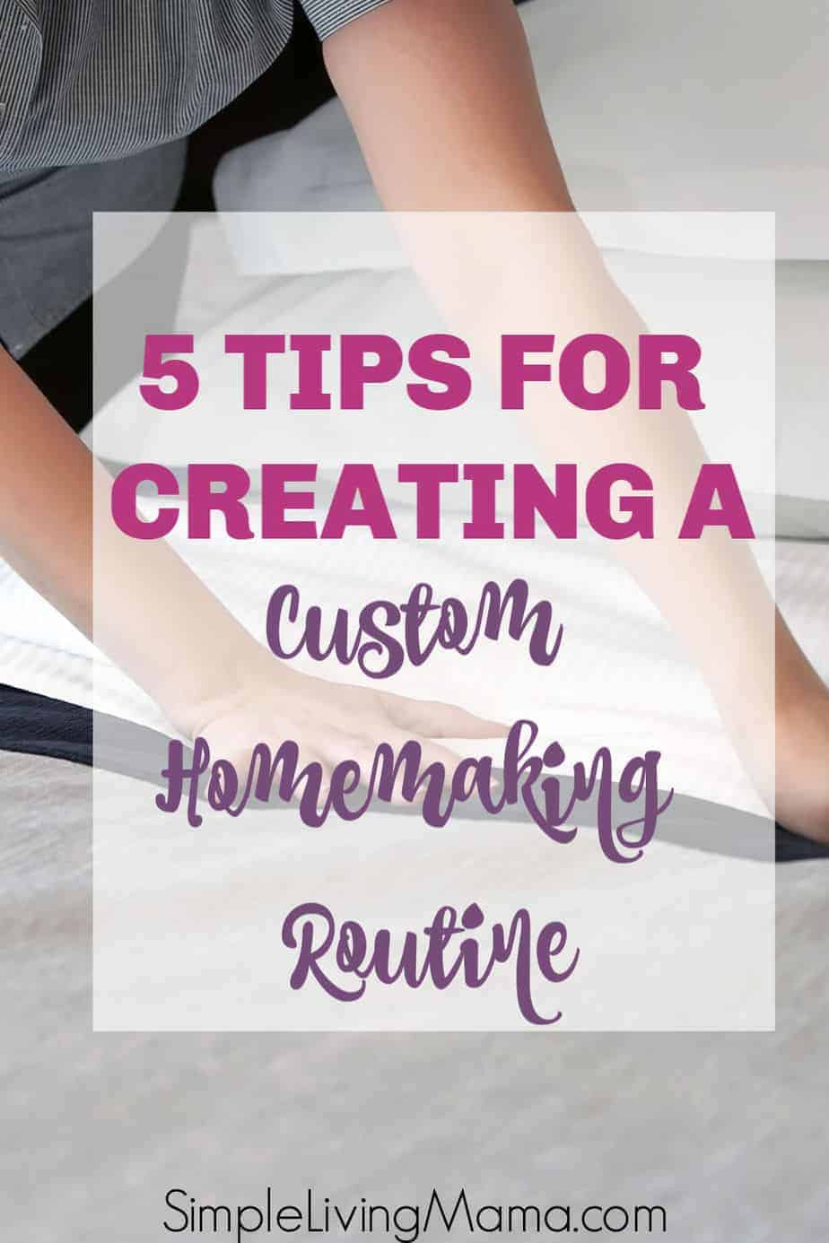 5 Tips for Creating a Custom Homemaking Routine