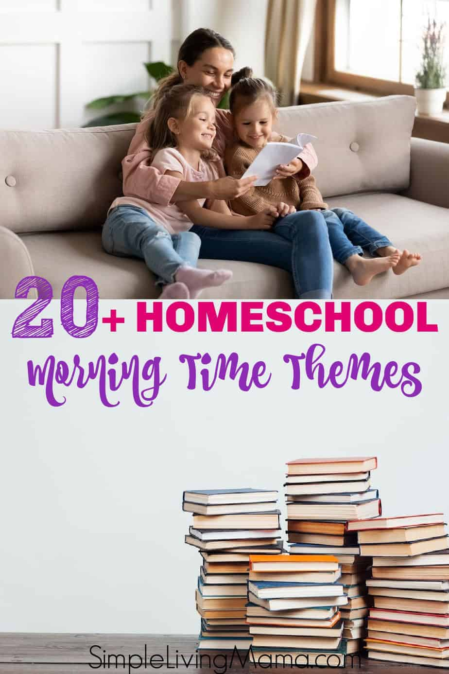 Plan an amazing homeschool morning time with these 20+ homeschool morning time themes and ideas!