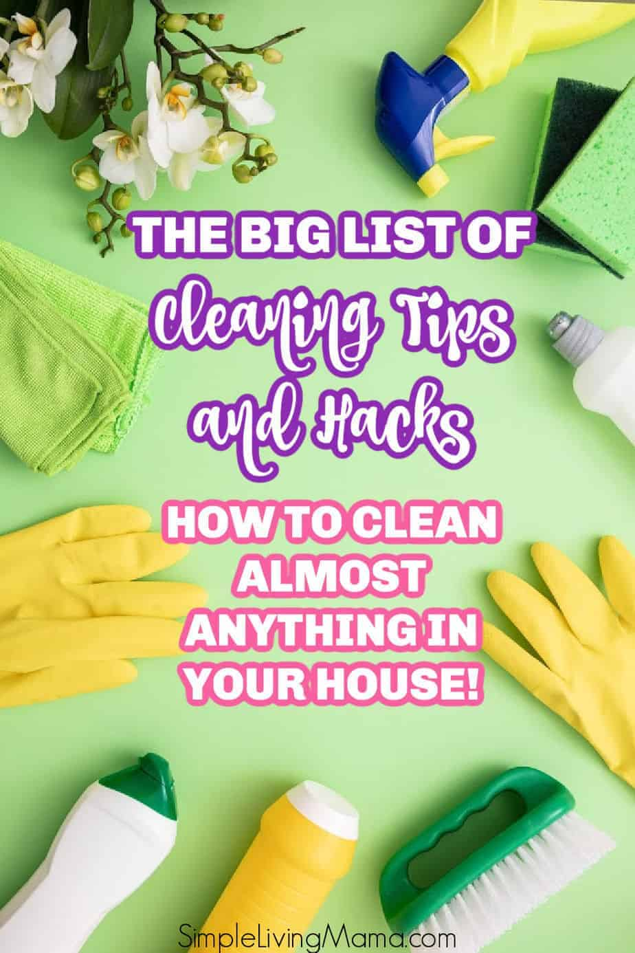 The big list of cleaning tips and hacks!