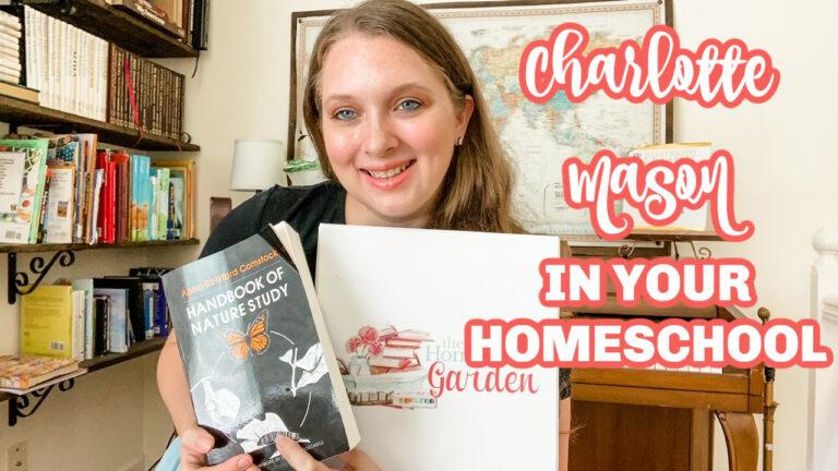 Tips for adding the Charlotte Mason method to your homeschool.